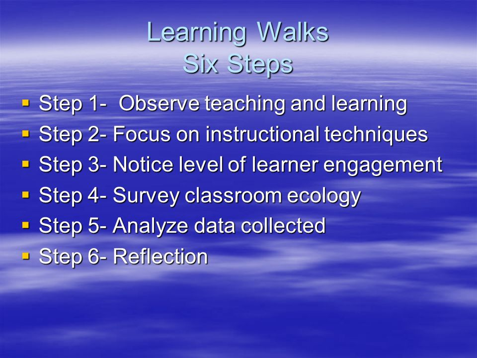 Learning Walks Six Steps
