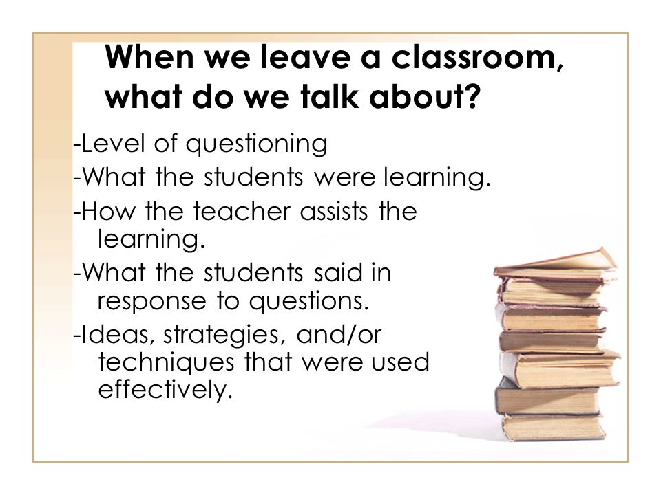When we leave a classroom, what do we talk about
