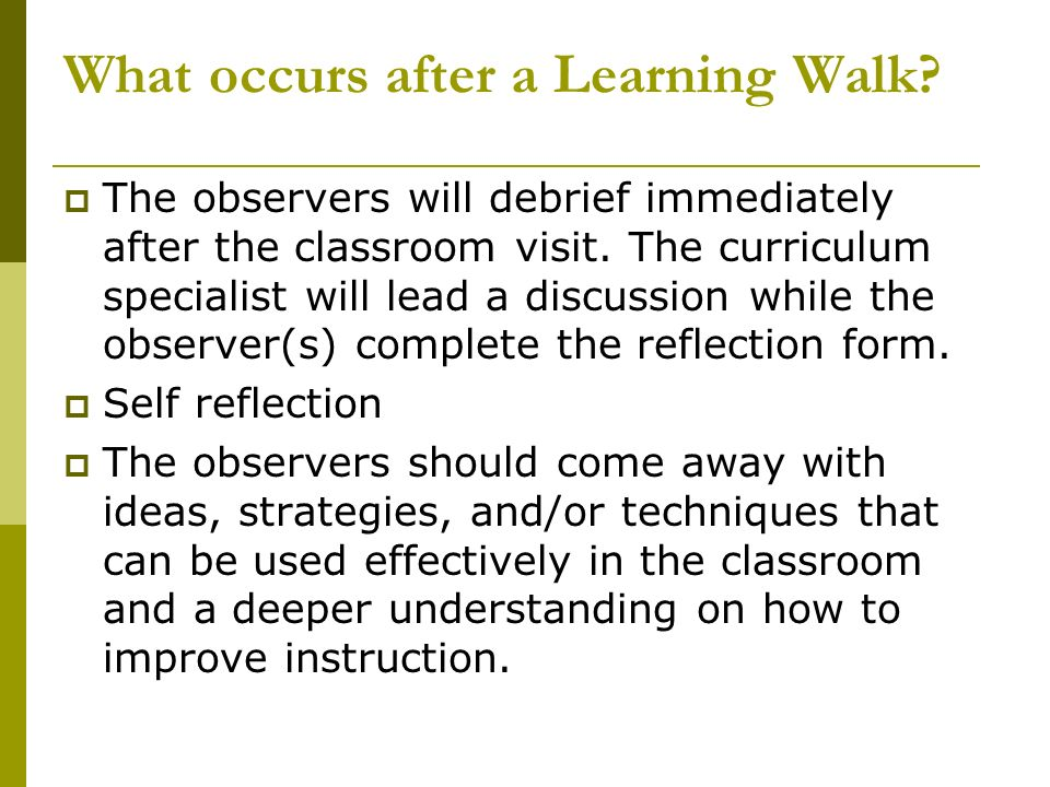 What occurs after a Learning Walk