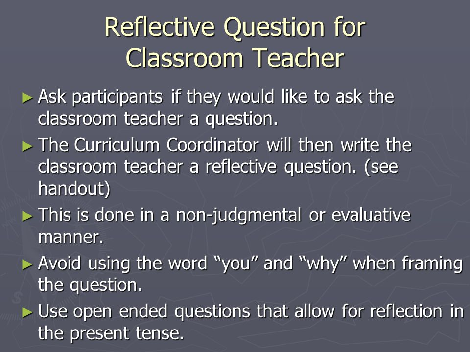 Reflective Question for Classroom Teacher