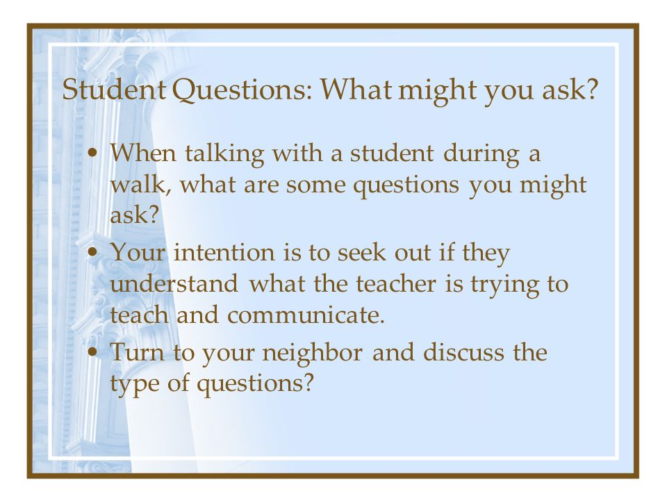 Student Questions: What might you ask