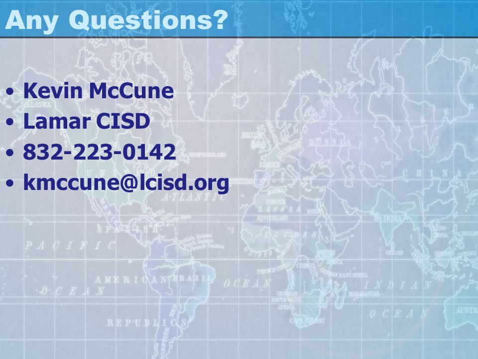 Any Questions Kevin McCune Lamar CISD 832-223-0142 kmccune@lcisd.org