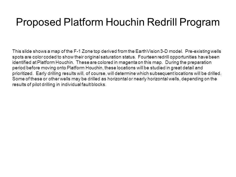 Proposed Platform Houchin Redrill Program