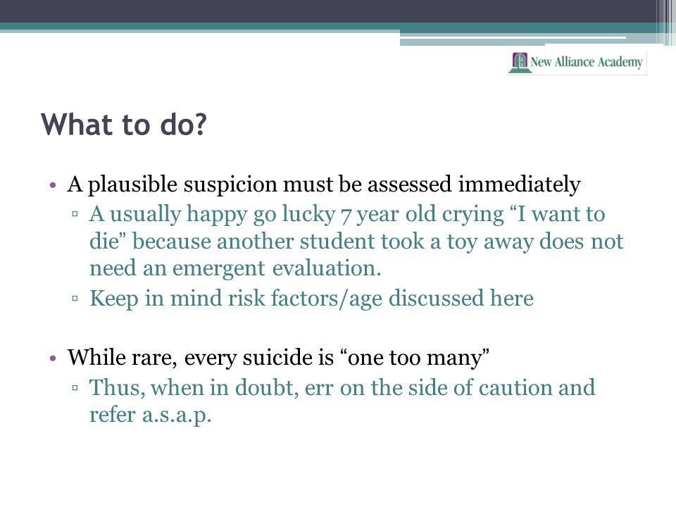 What to do A plausible suspicion must be assessed immediately