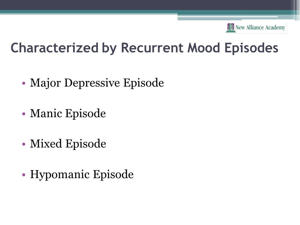 Characterized by Recurrent Mood Episodes