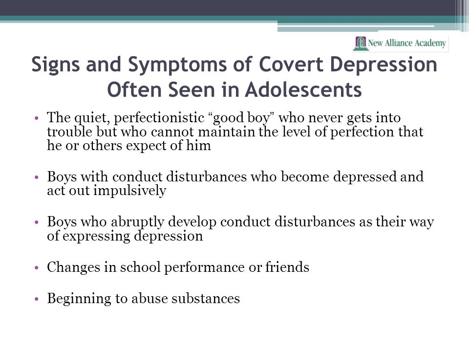 Signs and Symptoms of Covert Depression Often Seen in Adolescents