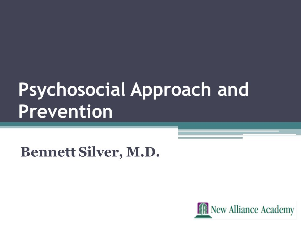 Psychosocial Approach and Prevention