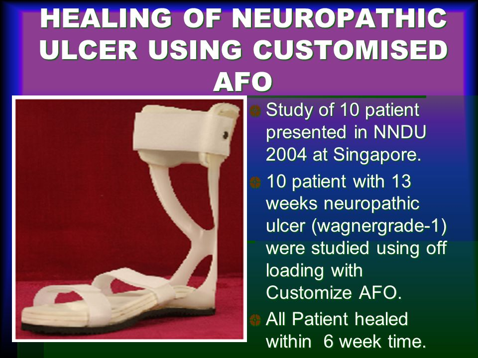 HEALING OF NEUROPATHIC ULCER USING CUSTOMISED AFO