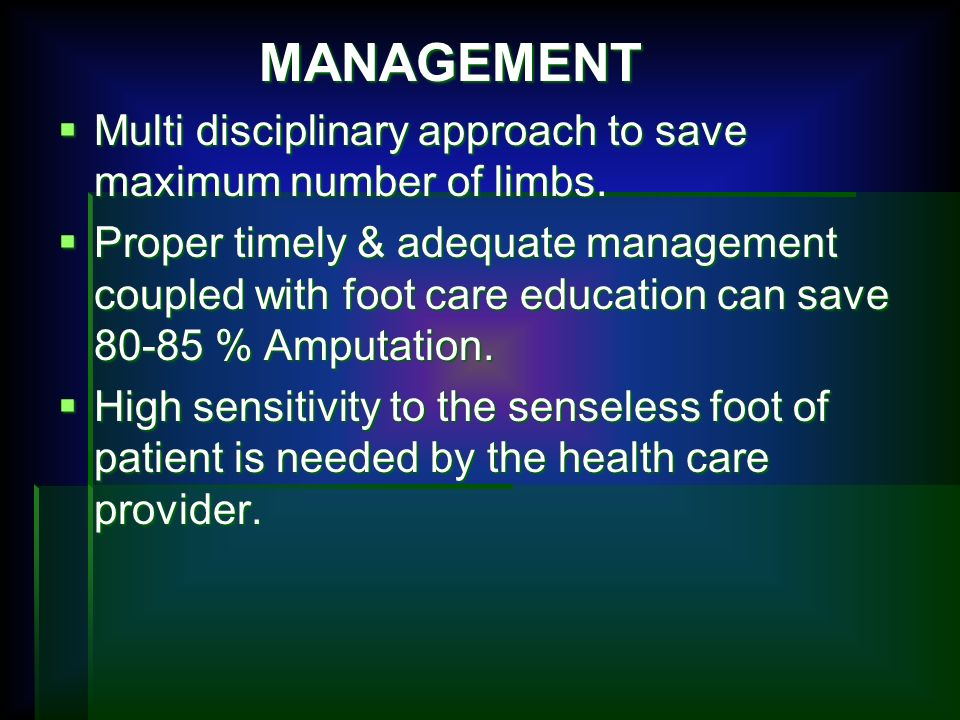 MANAGEMENT Multi disciplinary approach to save maximum number of limbs.