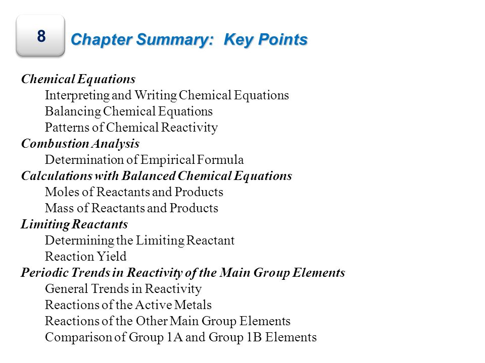 8 Chapter Summary: Key Points Chemical Equations