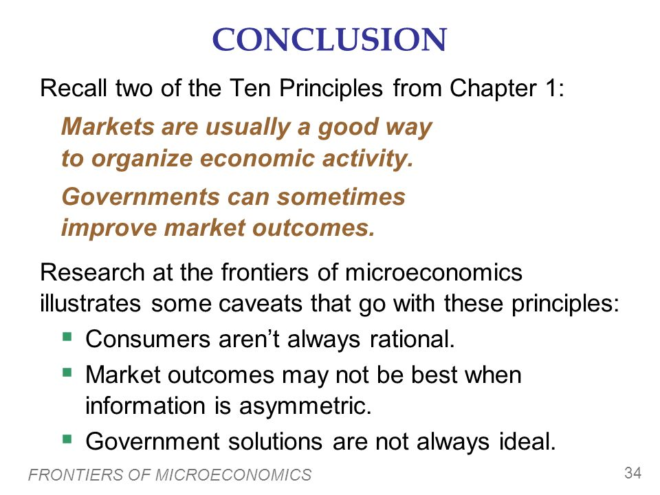 CONCLUSION Recall two of the Ten Principles from Chapter 1: