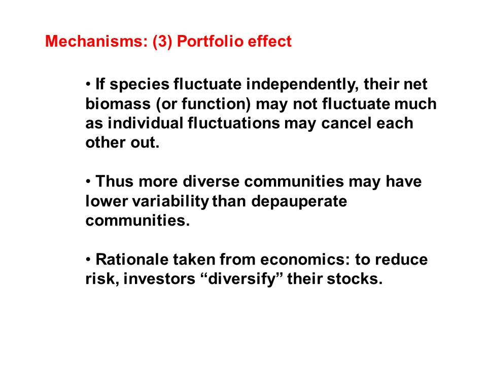 Mechanisms: (3) Portfolio effect