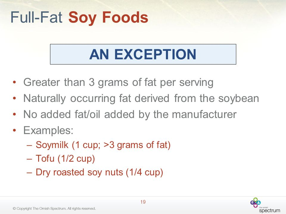 Full-Fat Soy Foods AN EXCEPTION