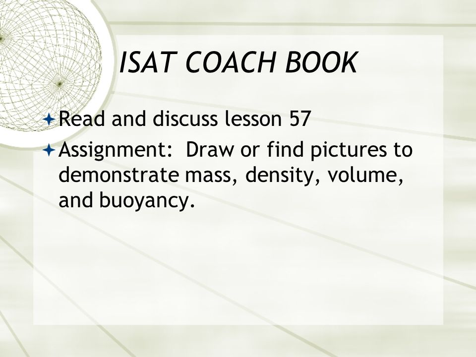 ISAT COACH BOOK Read and discuss lesson 57