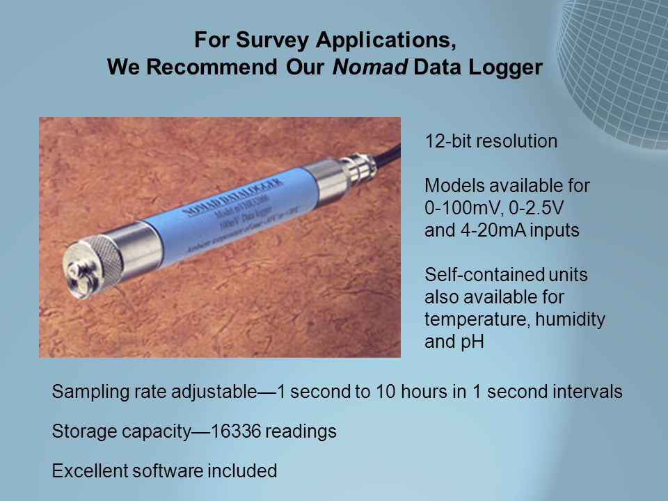 For Survey Applications, We Recommend Our Nomad Data Logger