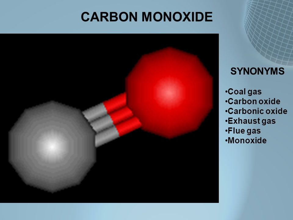 CARBON MONOXIDE SYNONYMS Coal gas Carbon oxide Carbonic oxide