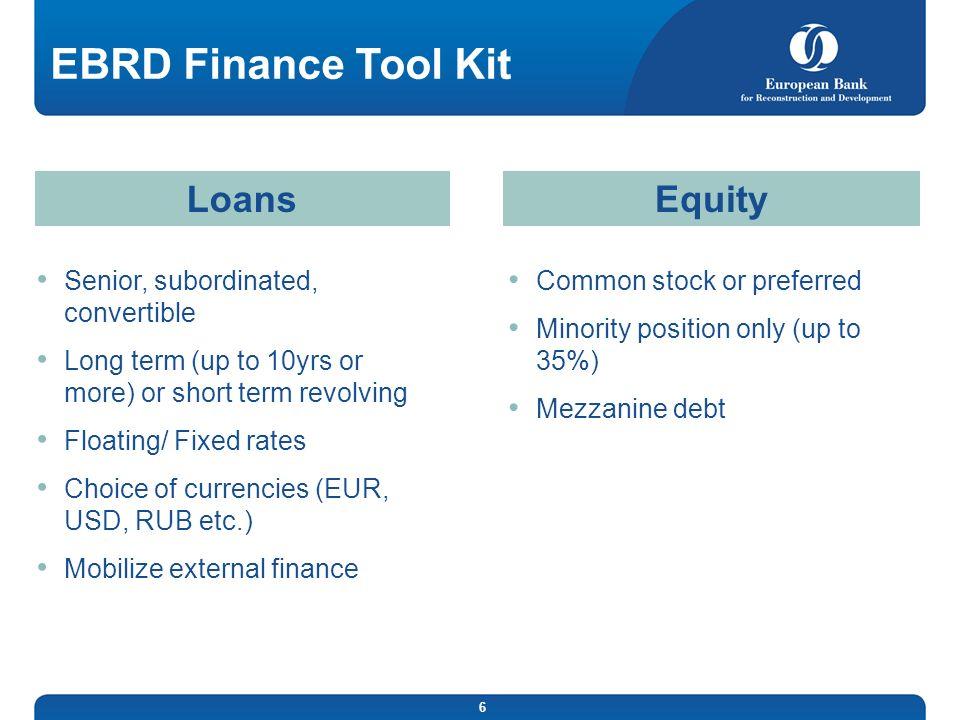 EBRD Finance Tool Kit Loans Equity Senior, subordinated, convertible