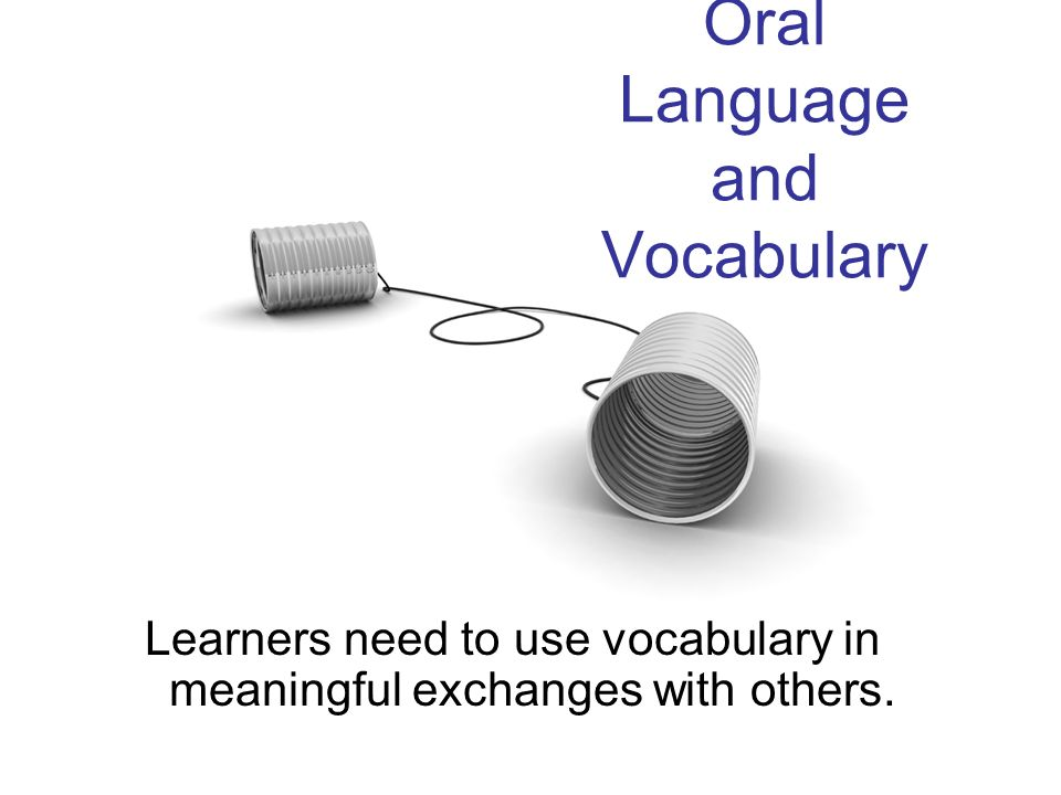 Oral Language and Vocabulary