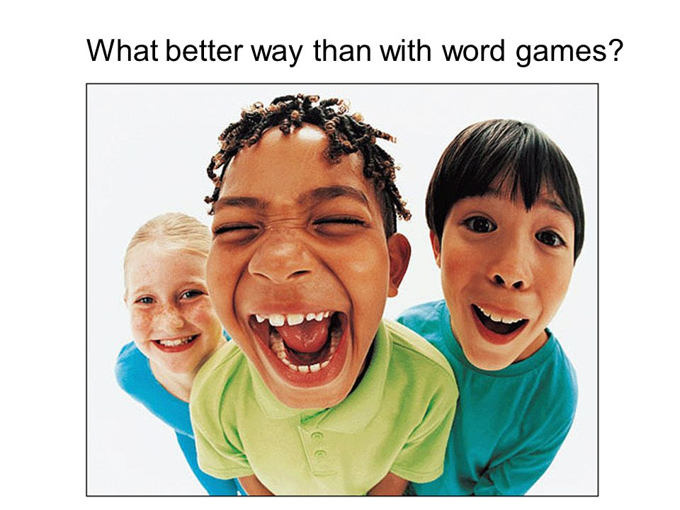 What better way than with word games