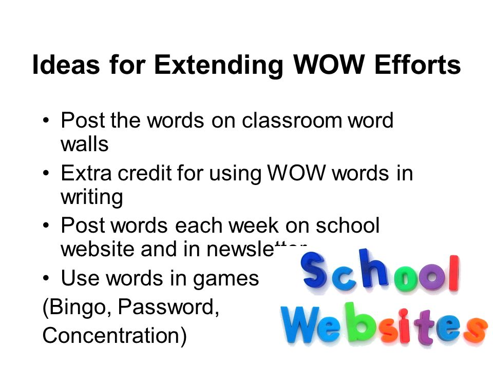 Ideas for Extending WOW Efforts