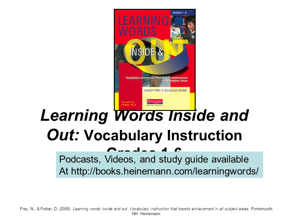 Learning Words Inside and Out: Vocabulary Instruction Grades 1-6