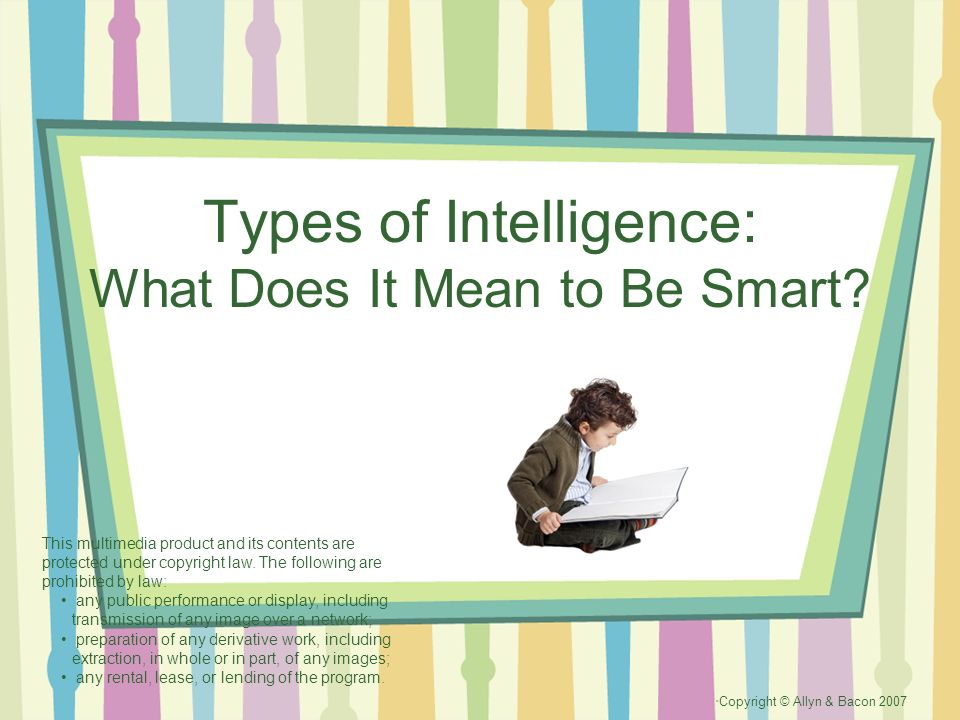 Types of Intelligence: What Does It Mean to Be Smart