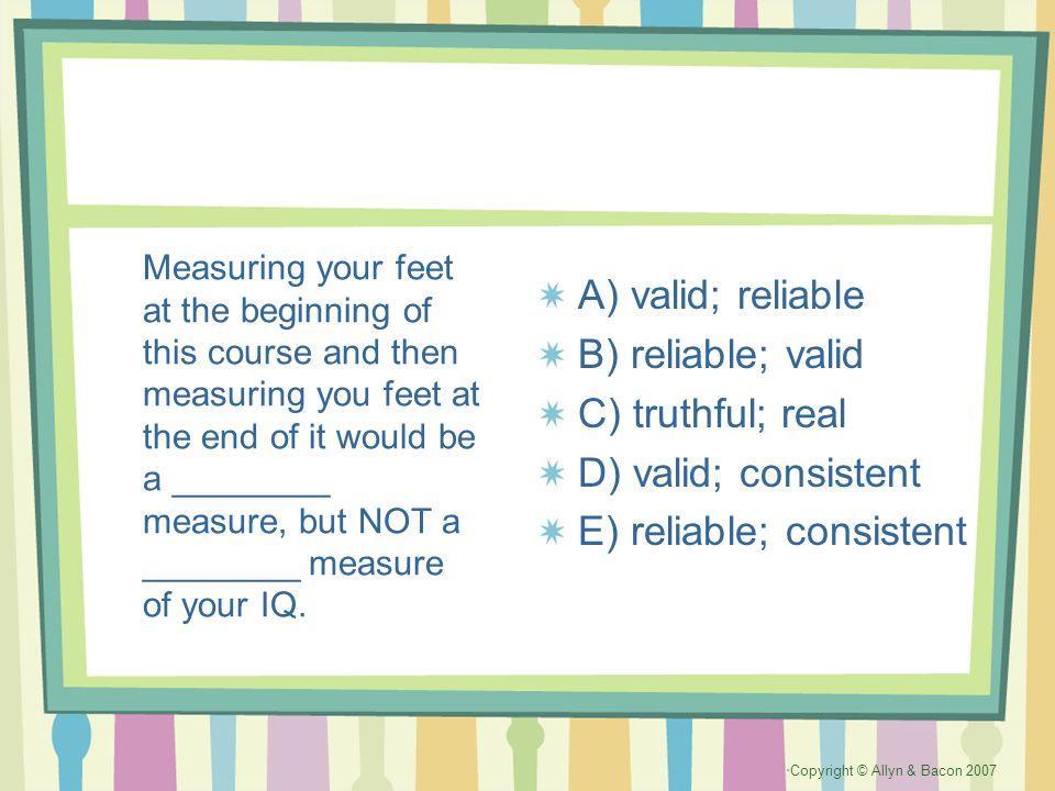 E) reliable; consistent