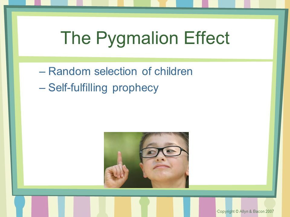 The Pygmalion Effect Random selection of children