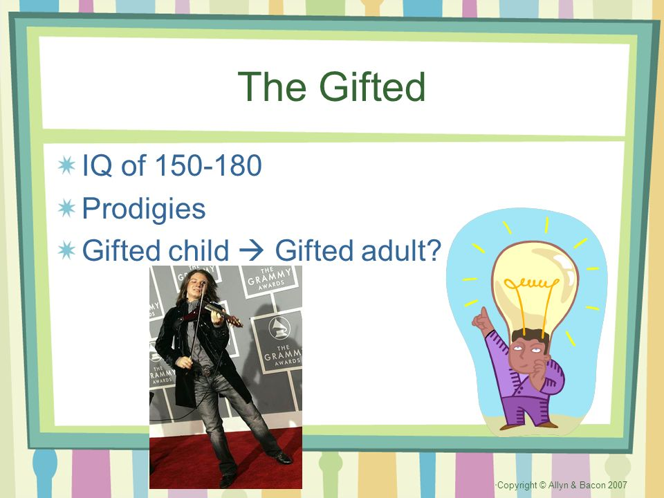 The Gifted IQ of 150-180 Prodigies Gifted child  Gifted adult