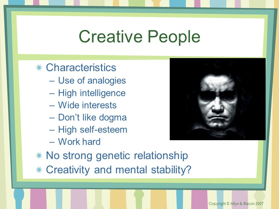 Creative People Characteristics No strong genetic relationship