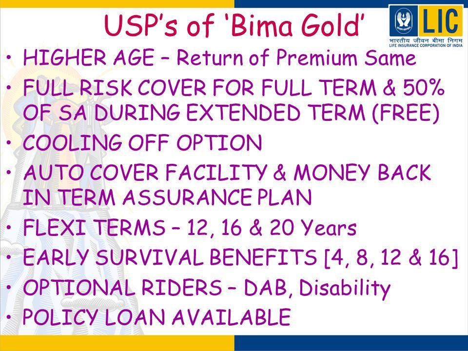 USP's of 'Bima Gold' HIGHER AGE – Return of Premium Same