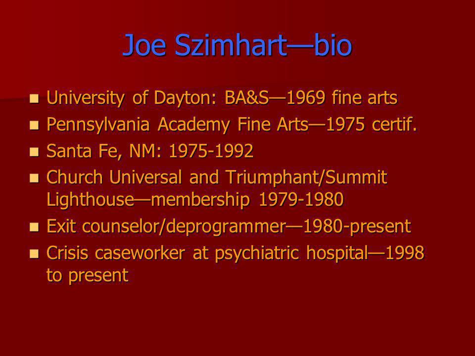 Joe Szimhart—bio University of Dayton: BA&S—1969 fine arts