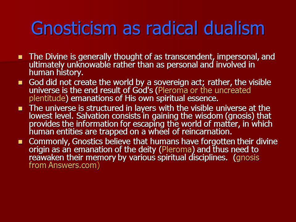 Gnosticism as radical dualism