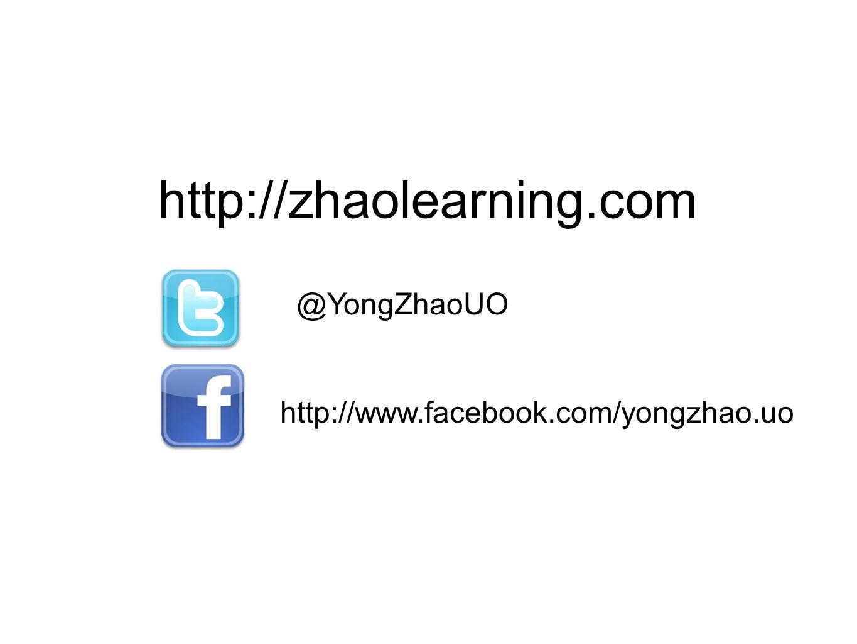 http://zhaolearning.com @YongZhaoUO