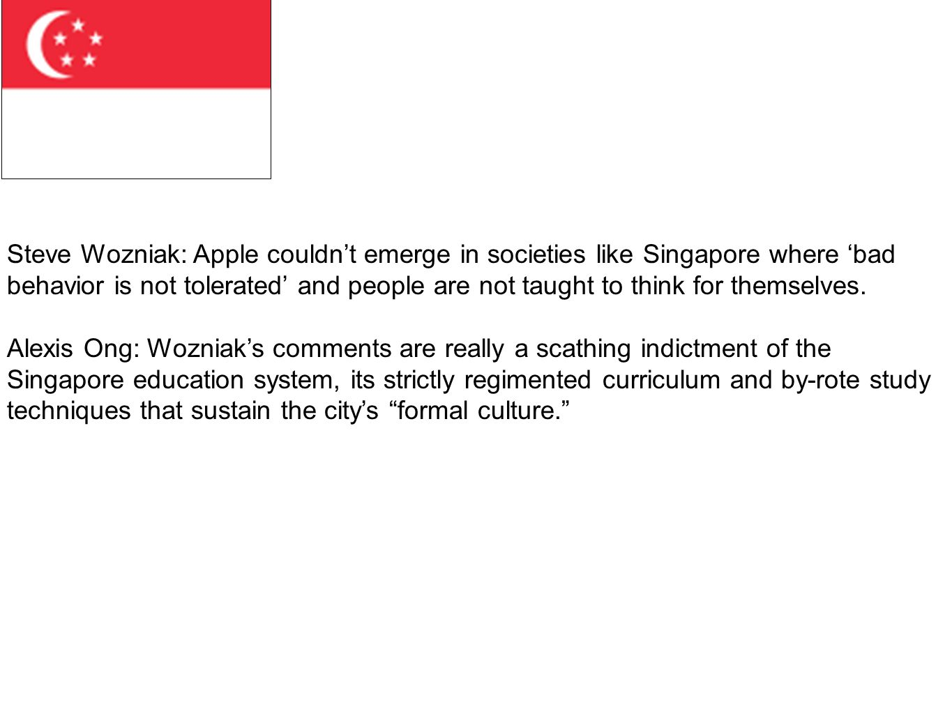 Steve Wozniak: Apple couldn't emerge in societies like Singapore where 'bad behavior is not tolerated' and people are not taught to think for themselves.