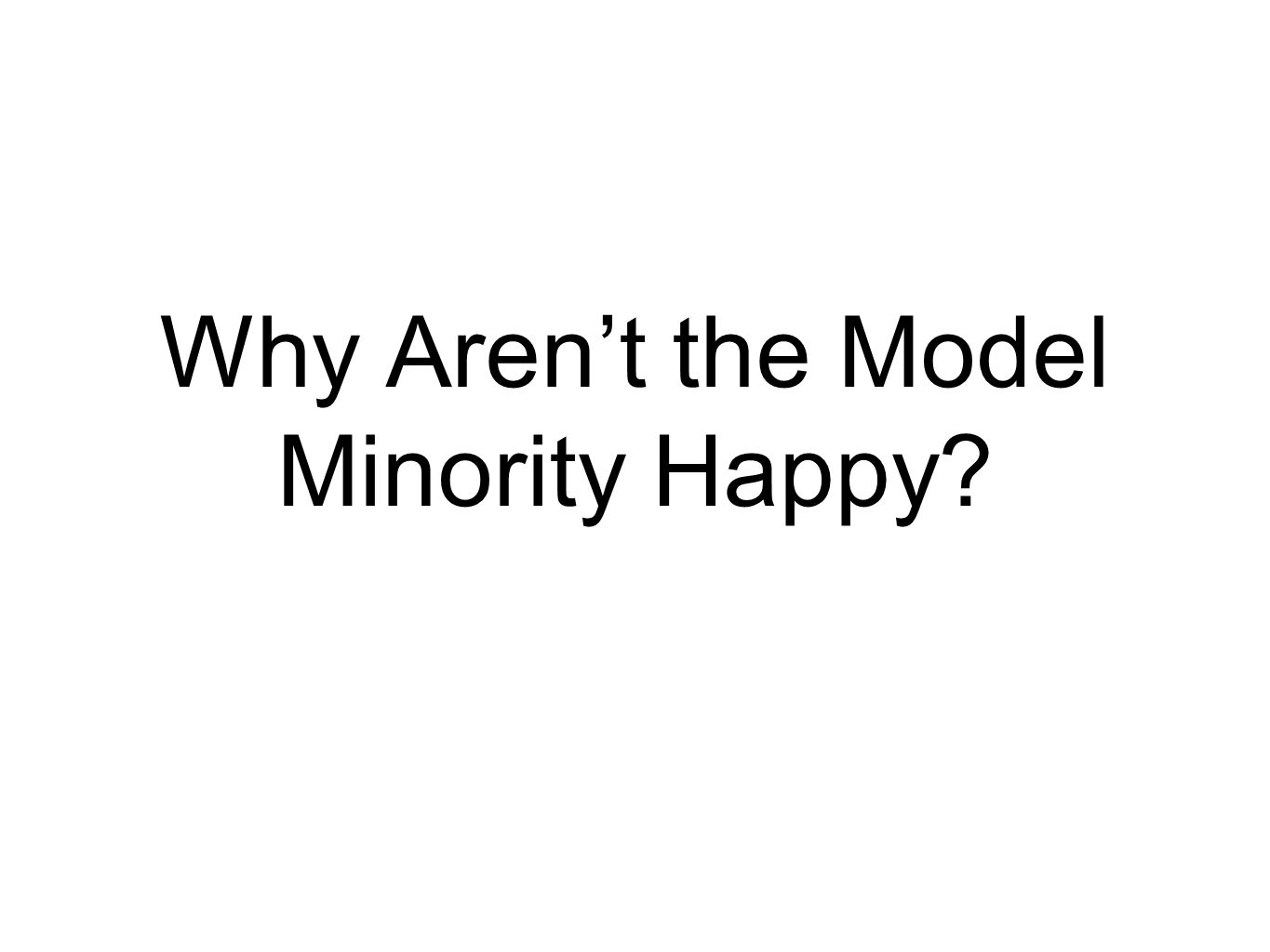 Why Aren't the Model Minority Happy