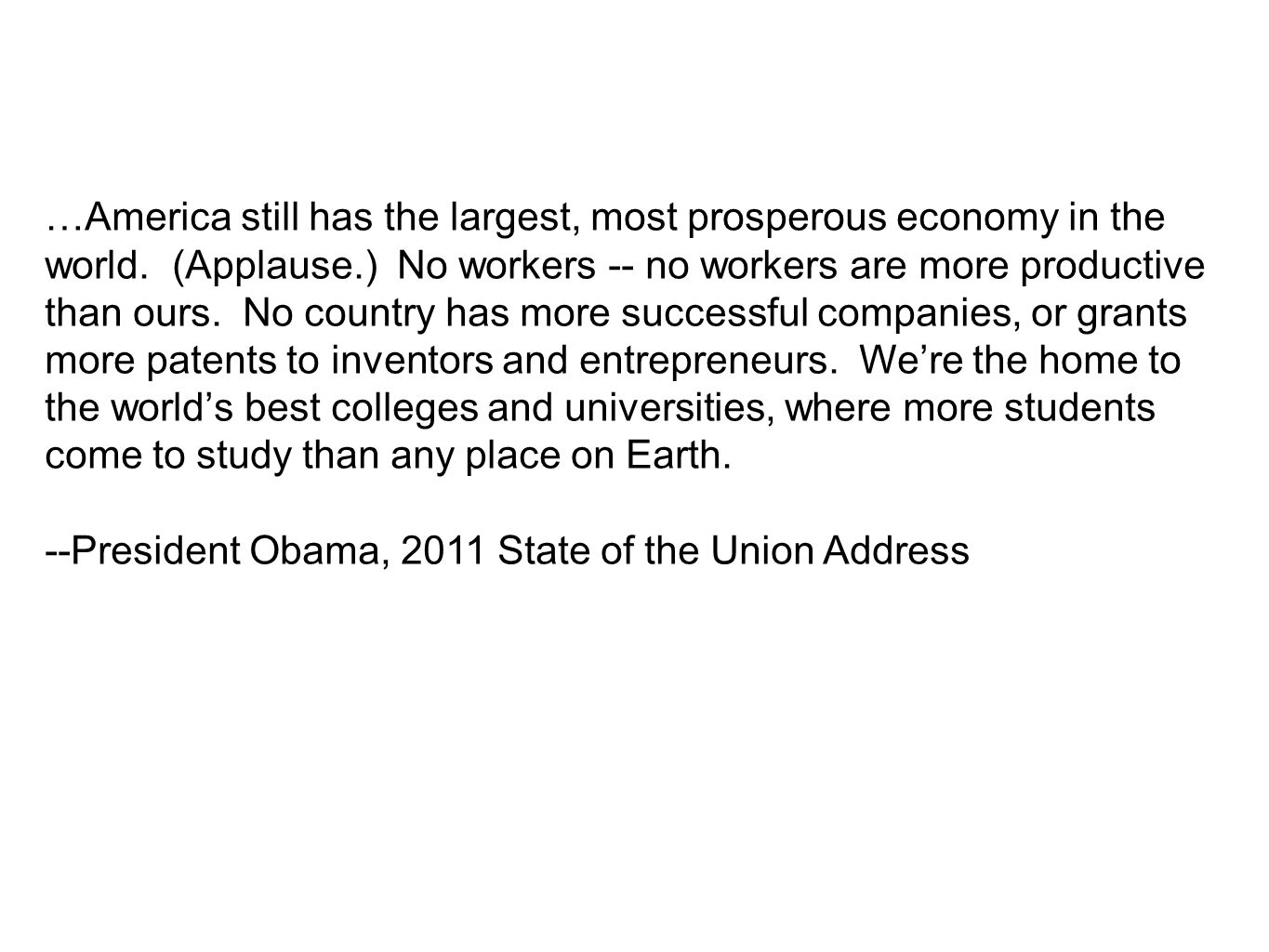 …America still has the largest, most prosperous economy in the world