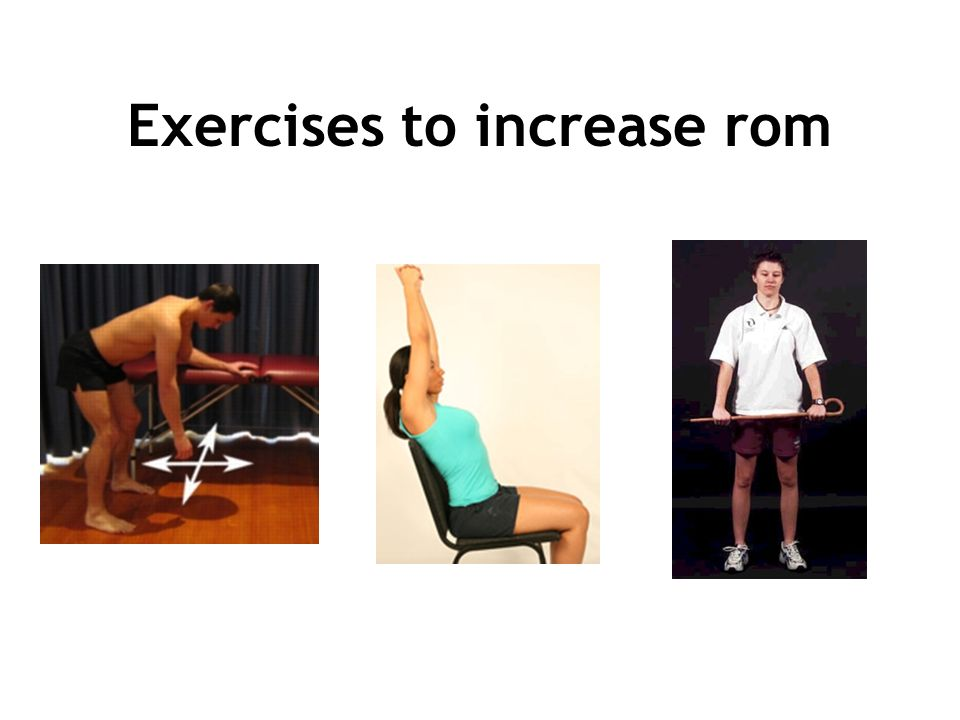 Exercises to increase rom