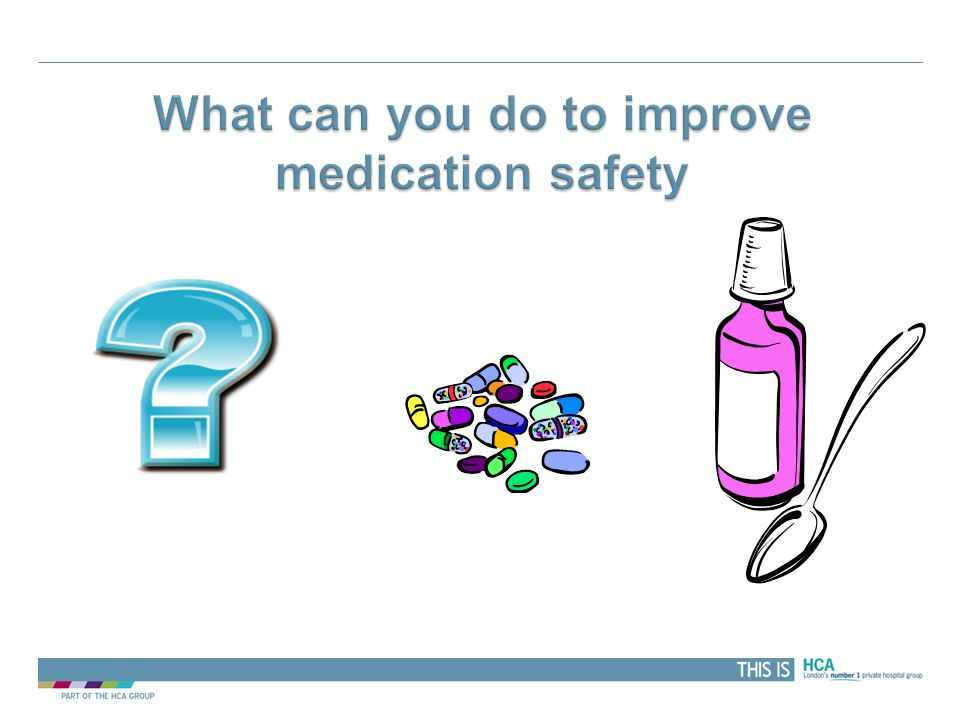 What can you do to improve medication safety
