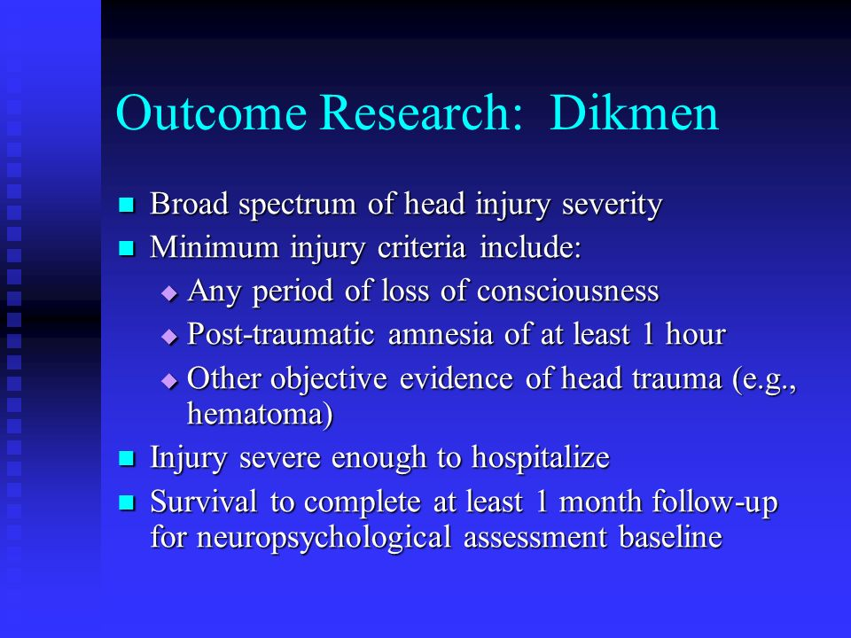 Outcome Research: Dikmen