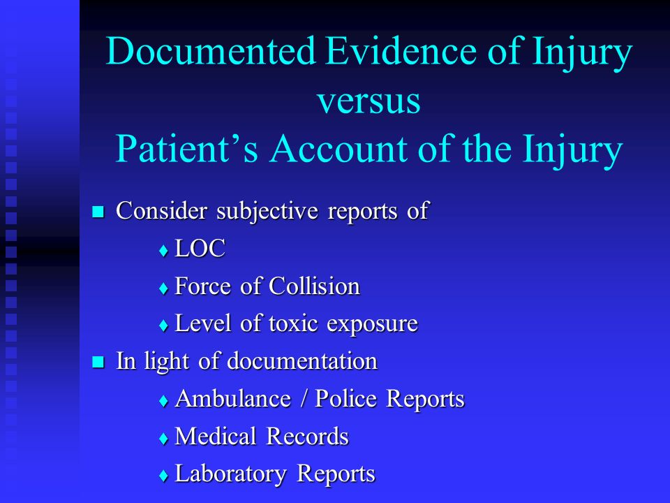 Documented Evidence of Injury versus Patient's Account of the Injury