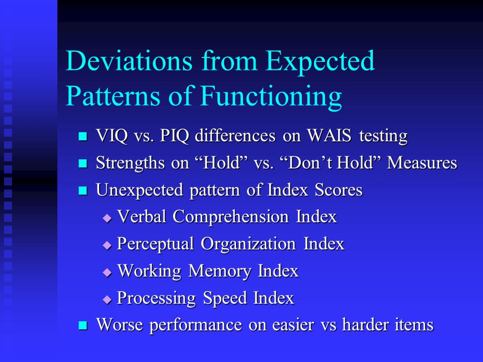 Deviations from Expected Patterns of Functioning