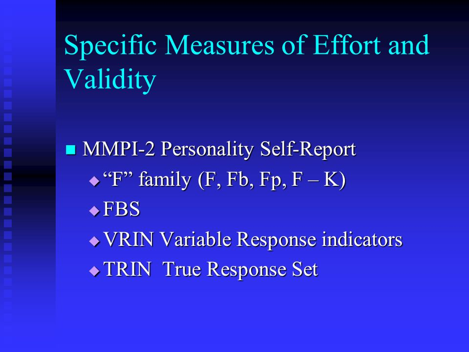 Specific Measures of Effort and Validity