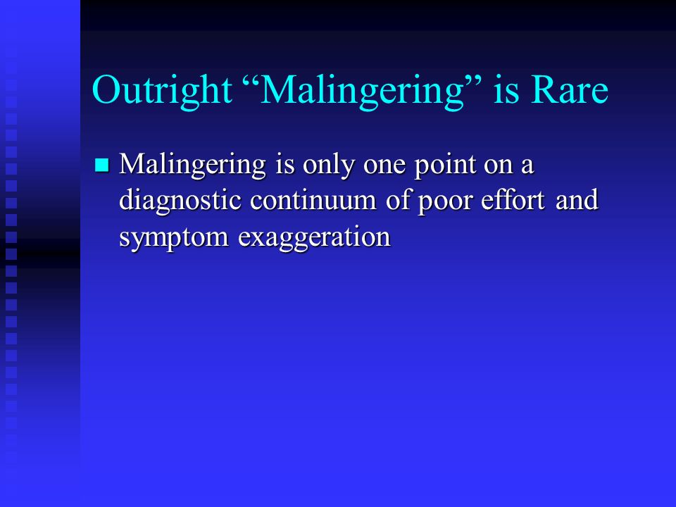 Outright Malingering is Rare