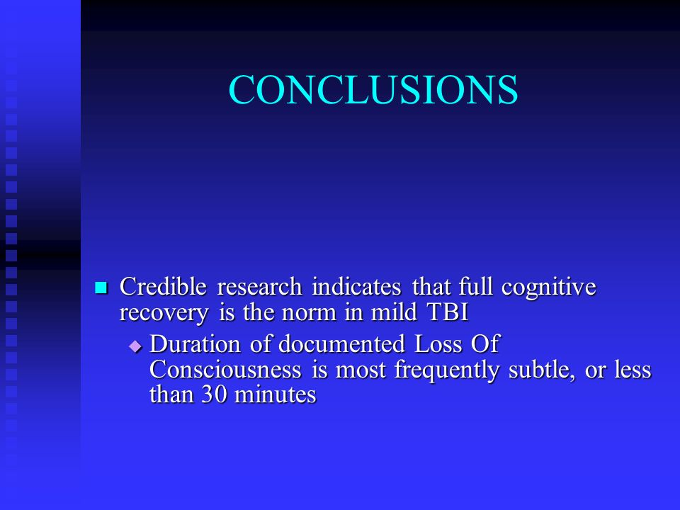 CONCLUSIONS Credible research indicates that full cognitive recovery is the norm in mild TBI.