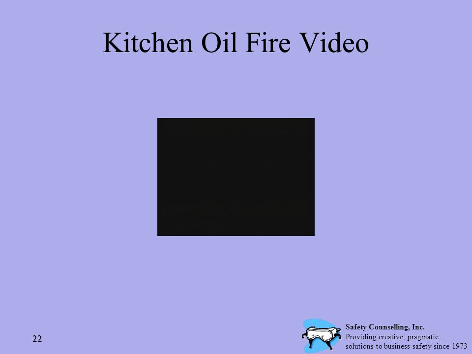 Kitchen Oil Fire Video Safety Counselling, Inc.