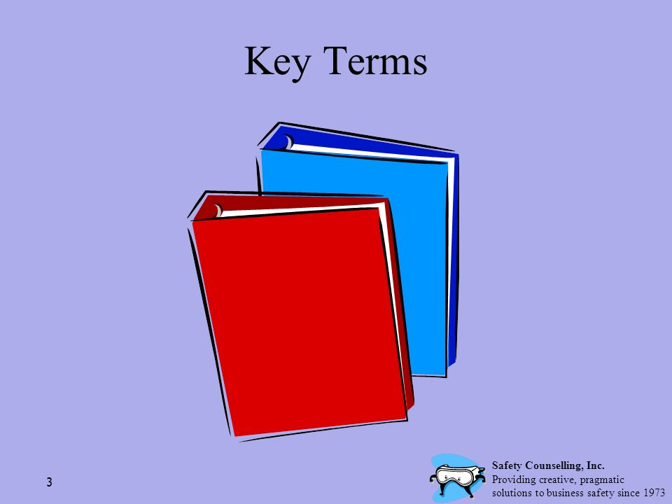 Key Terms Safety Counselling, Inc. Providing creative, pragmatic