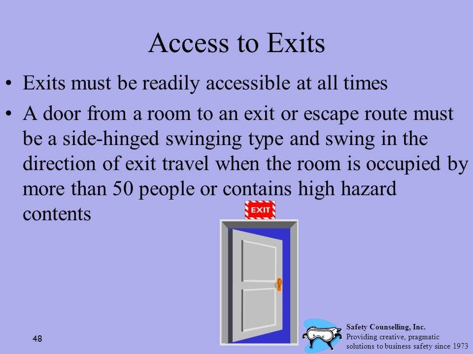 Access to Exits Exits must be readily accessible at all times