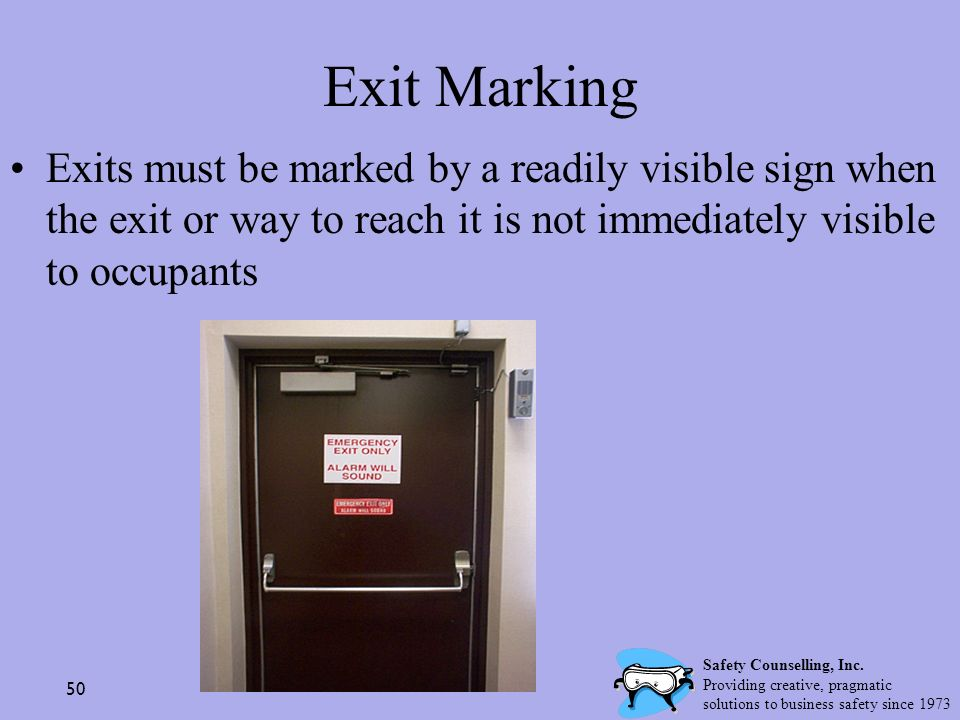 Exit Marking Exits must be marked by a readily visible sign when the exit or way to reach it is not immediately visible to occupants.