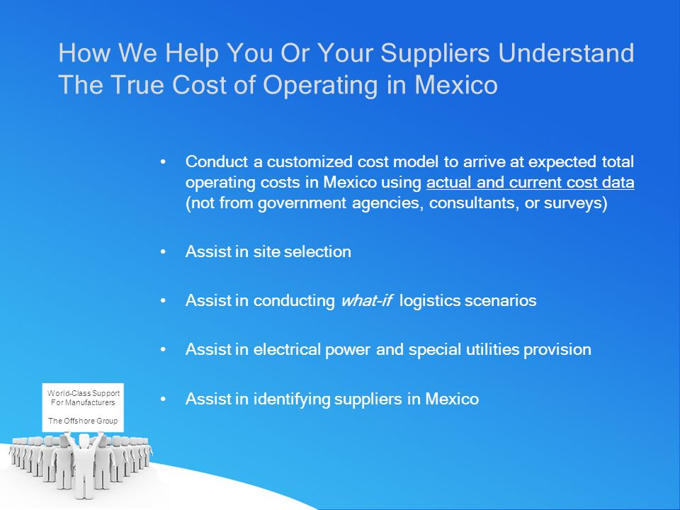How We Help You Or Your Suppliers Understand The True Cost of Operating in Mexico